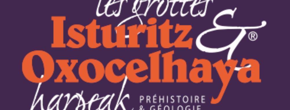 Les Grottes d'Isturitz et Oxocelhaya